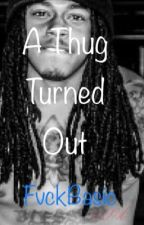 A Thug Turned Out by FvckBasic__