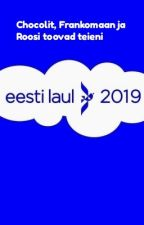Eesti Laul 2019 by Eurohoes