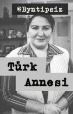 Türk Annesi by byntipsiz