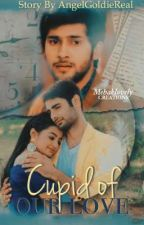 Cupid of Our Love ( SwaSan Short Story )  by AngelGoldieReal