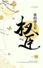 Chồng trước của ta là quyền thần - Cửu Lam by sansan1312