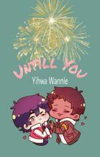 Until you by YihwaWannie