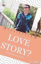 LOVE STORY? (Jonah Marais Fanfic) by lesluvs1D