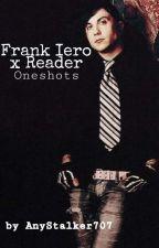 Frank Iero x Reader Oneshots by AnyStalker707
