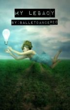 My Legacy by Balletdancer20