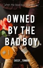 Owned By The Bad Boy│𝟏 by ANParker4123