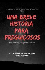 Uma breve história para preguiçosos. by GabrielHenrique848