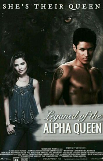 The Legend Of the Alpha Queen(Completed)