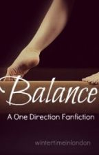 Balance (A One Direction Fanfiction) by wintertimeinlondon