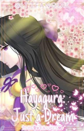 Hayagura: Just a Dream by ItzFanGirl