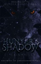 Hunters' Shadow (Book one of the Hunter Chronicles)    by EmmaConnolly379