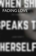 FADING LOVE by cleapipopcy