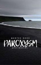 Paroxysm by aflyinggirl