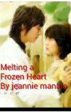 Melting a Frozen Heart            by jeannie manalo by JeannieManalo