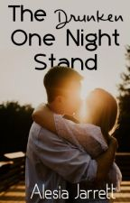 The  Drunken  One Night  Stand. by Golden-author