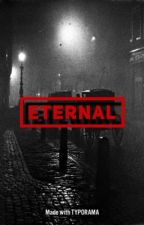 Eternal  by freee_avery