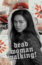 Dead Woman Walking ━ 𝐃. 𝐇𝐀𝐑𝐆𝐑𝐄𝐄𝐕𝐄𝐒 by wanreina
