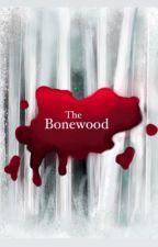 The Bonewood by WynneGreta
