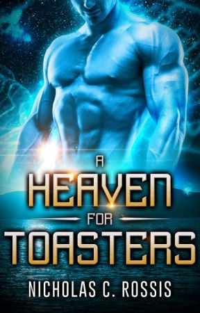 A Heaven for Toasters by NicholasRossis