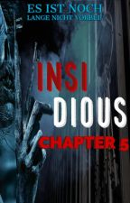 INSIDIOUS - Chapter 5 by Ghostcat03