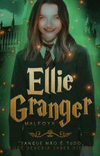 𝐞𝐥𝐥𝐢𝐞 𝐠𝐫𝐚𝐧𝐠𝐞𝐫- a irmã de Hermione by malfoyx