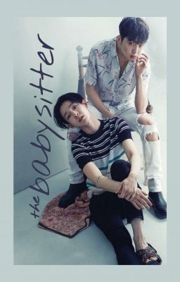 Đọc truyện [WINNER/KangNam] Người trông trẻ