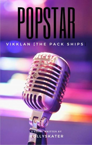 Popstar- Vikklan [The Pack Ships]