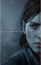 Ellie's Adventure // Ellie x Female Reader// The Last Of Us by Serapearce