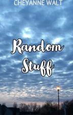 Random Stuff by CheyanneWalt