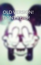 OLD VERSION! DONT READ! by MoniqueTheRippah