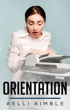 Orientation (Book one in the Thelma Berns: My Internship in Hell series) by kellikimble