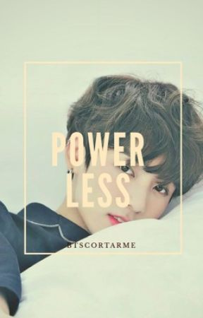 Powerless |Taekook| by NoFaceQueen