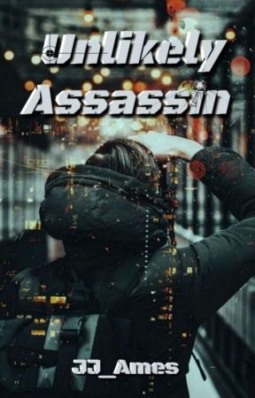 Unlikely Assassin by JJ_Ames