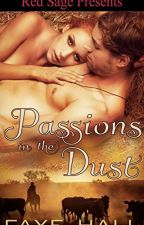 Passions in the Dust by FayeHallRomAuthor