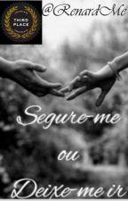 Segure-me ou Deixe-me ir by RenardMe