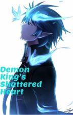 Demon King's Shattered Heart by XxAthena29xX