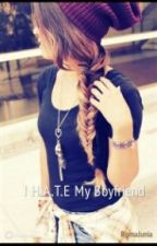 I Hate My Boyfriend by rismajunia
