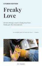 Freaky Love (GyuBoo) by Taomio