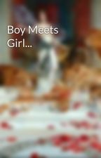 Boy Meets Girl... by GoodAssJob