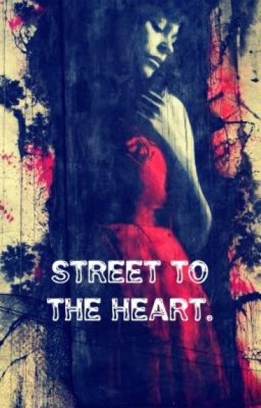 Street To The Heart.
