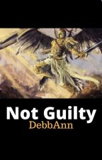 Not Guilty by DebbAnn