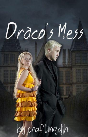 Draco's mess (Harry Potter FanFiction) (A Druna Fanfiction)