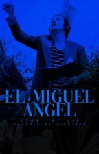 El Miguel Ángel// larry au | ✓ by finkykinky