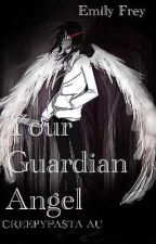 Your Guardian Angel (Jeff The Killer Story) [CP AU] by Sister-Emily