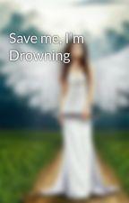 Save me, I'm Drowning by Samsamwolf