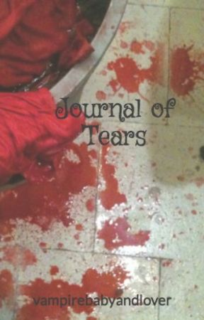 Journal of Tears by vampirebabyandlover