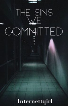 The sins we committed by internettqirl