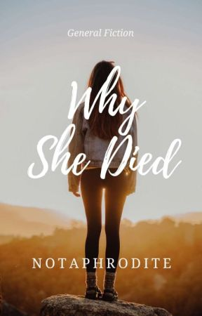 Why She Died by NOTAPHRODITE