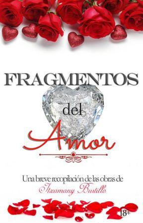 Fragmentos del Amor by Itxa_Bustillo