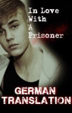 In Love With A Prisoner (German) by AlinaxBizzle